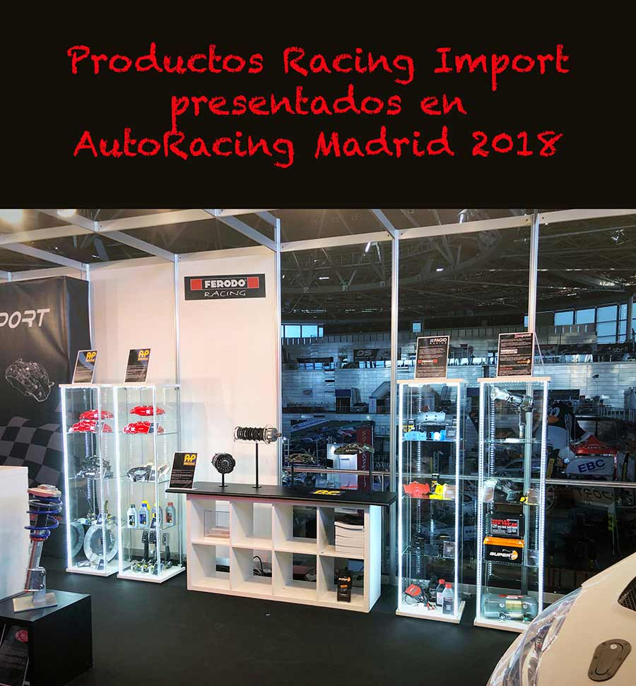 Productos Racing Import en AutoRacing Madrid 2018